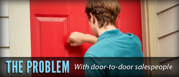 The problem with door to door salespeople and how to stop for Door to door salesman